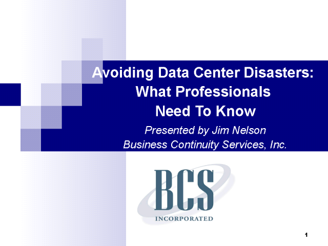 Avoiding Data Center Disasters:  What you need to know