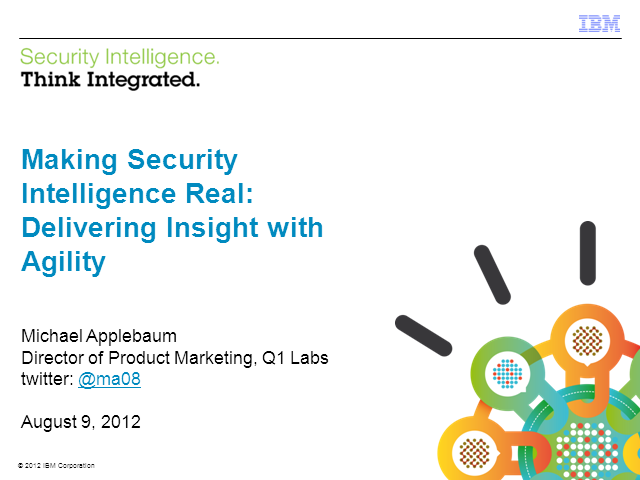 Making Security Intelligence Real: Delivering Insight with Agility