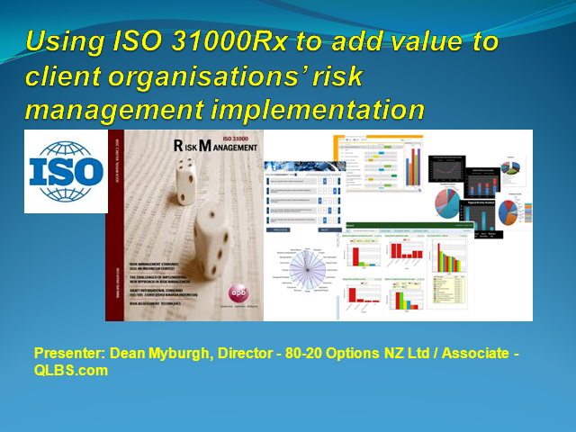 Using ISO 31000Rx to add value to client organisations' risk management implemen