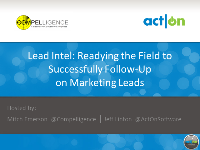Lead Intel: Readying the Field to Successfully Follow-Up on Marketing Leads