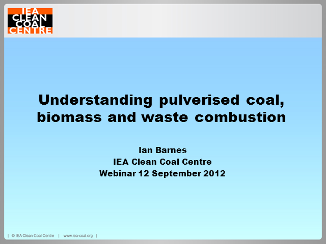 Understanding pulverised coal, biomass and waste combustion