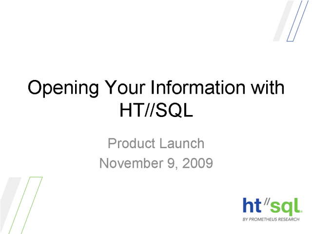 Opening Your Information with HT//SQL