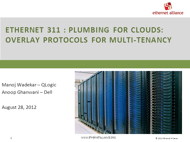 Ethernet 311: Plumbing for Clouds:Overlay Protocols for Multi-Tenancy