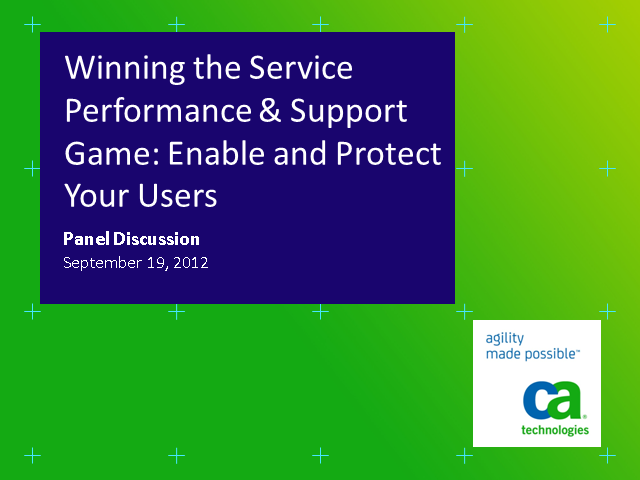 Winning the Service Performance & Support Game:Enable & Protect Users (.75 PDUs)