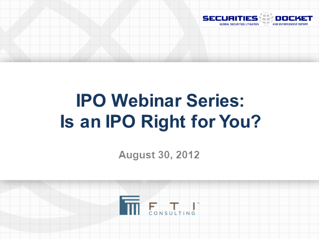 IPO Webinar Series: Is an IPO Right for You?