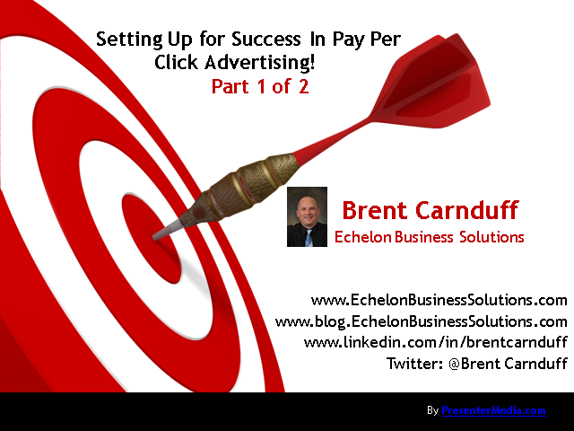 Setting Up for Success in Pay Per Click Advertising - Part 1 of 2