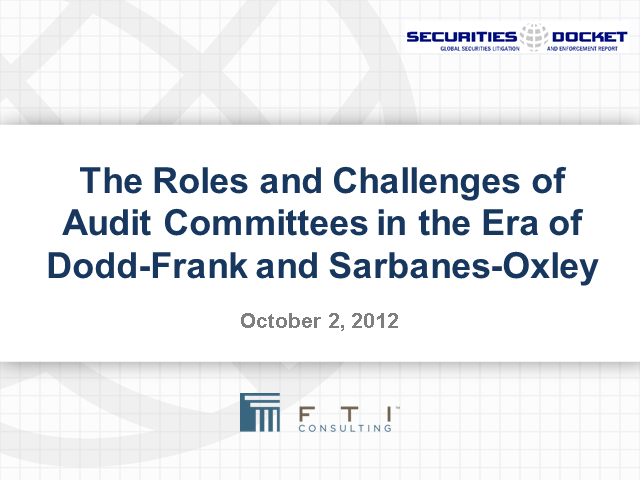 The Roles and Challenges of Audit Committees in the Era of Dodd-Frank and SOX