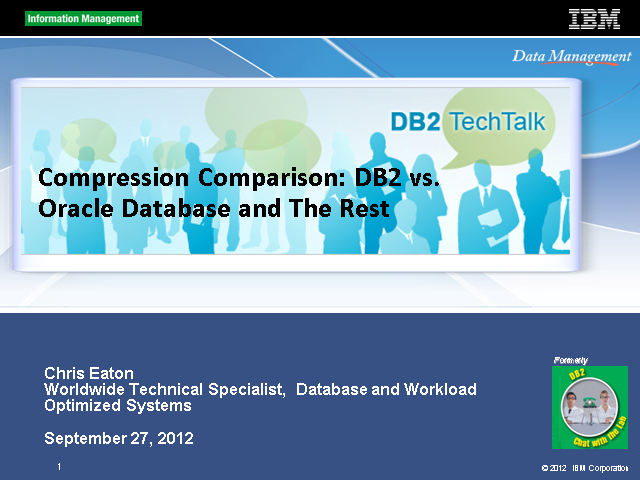 DB2 Tech Talk: Compression Comparison DB2 vs. Oracle Database and The Rest