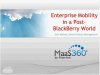 Enterprise Mobility in a Post-BlackBerry World
