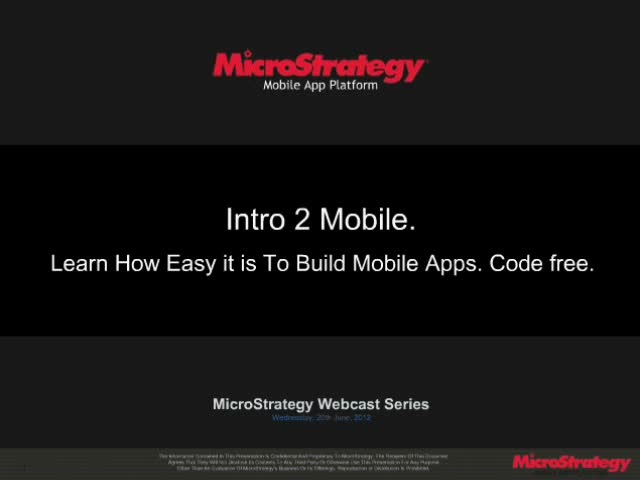 Intro 2 Mobile BI. Learn how easy it is to build Mobile Apps. Code free.