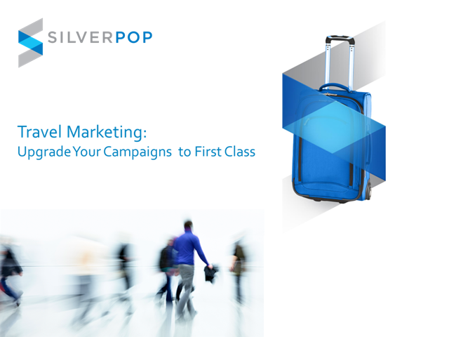 Travel Marketing: Upgrade your campaigns to first class