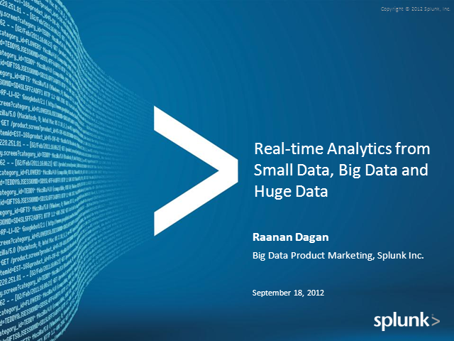 Real-time Analytics from Small Data, Big Data and Huge Data