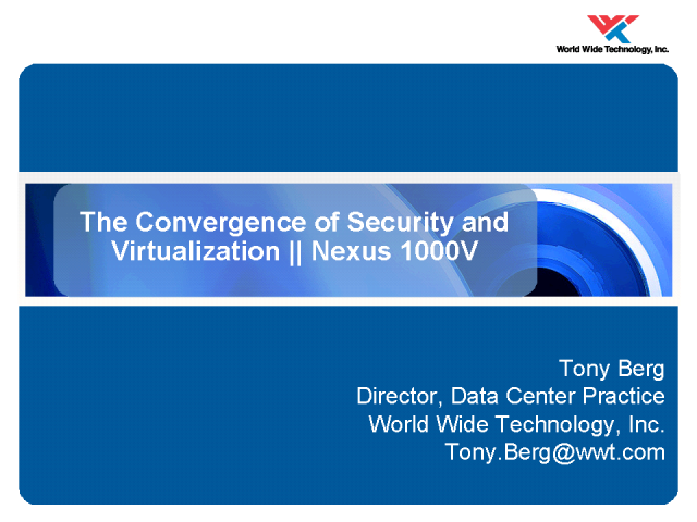 The Convergence of Security and Virtualization || Nexus 1000V