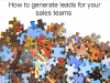 How to generate leads for your sales teams