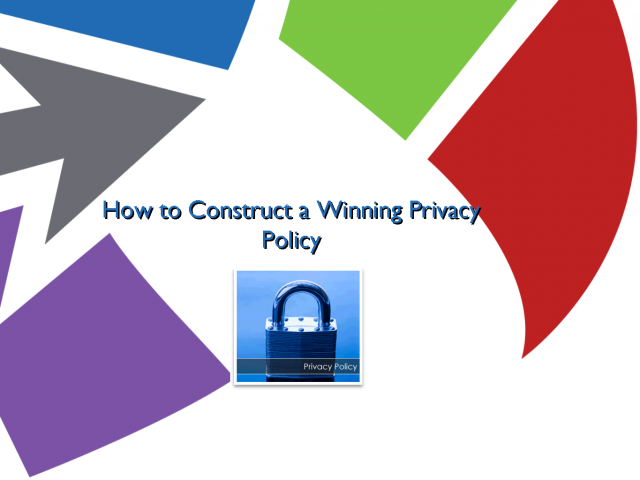 How to Construct a Winning Privacy Policy Online Tutorial