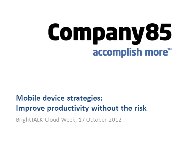 Mobile Device Strategies: Improve Productivity without the Risk