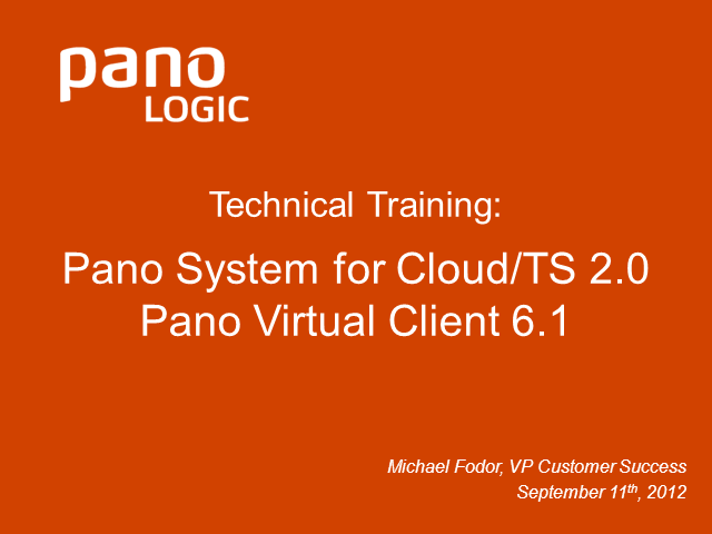 Pano Logic Customer Briefing - Pano System for Cloud/Terminal Services 2.0