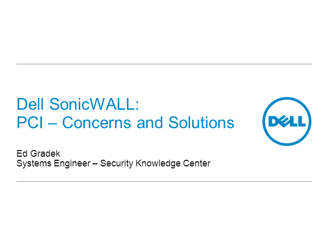Dell SonicWALL: PCI - Concerns and Solutions