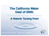 The California Water Deal of 2009:  A Historic Turning Point