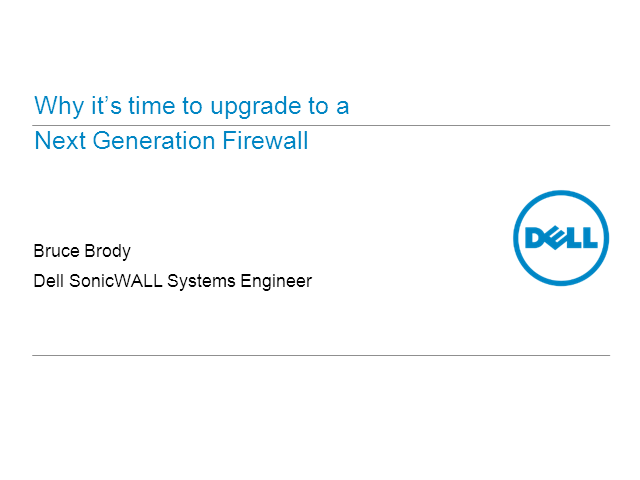 Rescheduled:  Why It's Time to Upgrade to a Next-Generation Firewall.