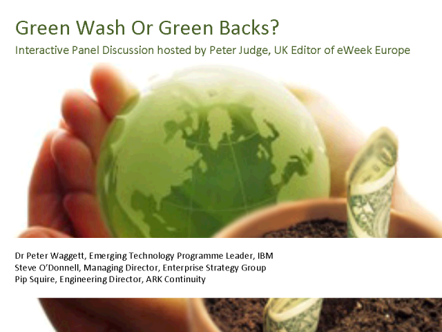 Panel Session : Green Wash Or Green Backs?