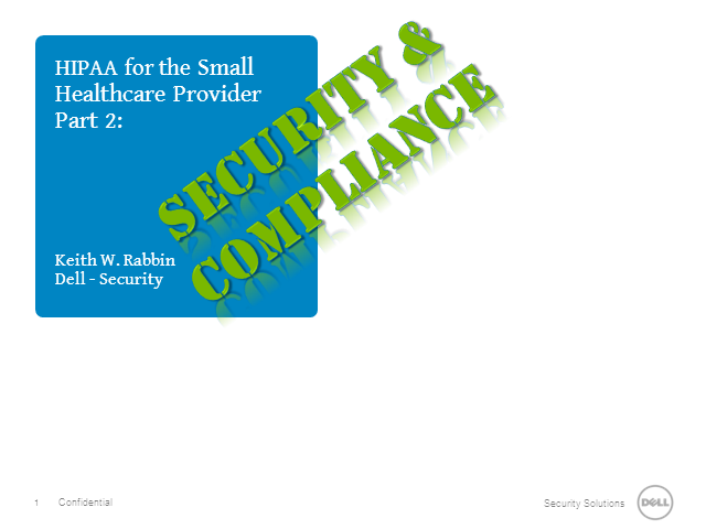 HIPAA for the Small Healthcare Provider: Security and Compliance Part Two