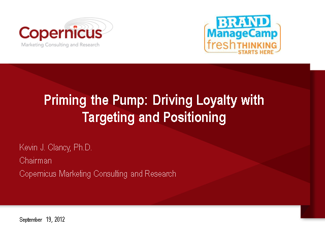 Priming the Pump: Driving Loyalty with Targeting and Positioning