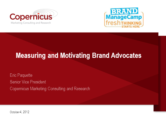 Measuring and Motivating Brand Advocates