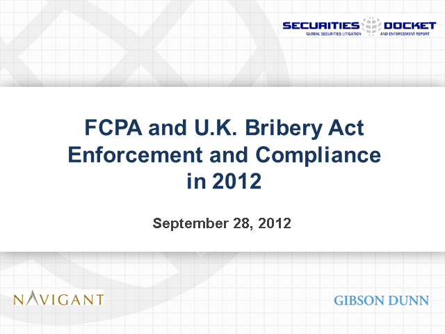 FCPA and U.K. Bribery Act Enforcement and Compliance in 2012
