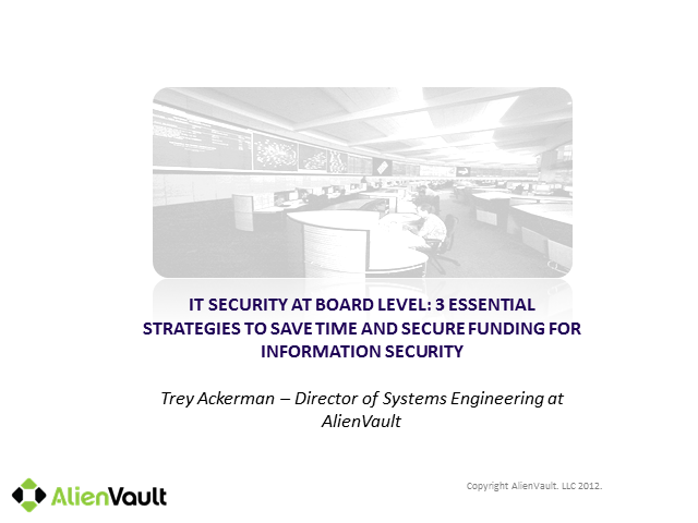 IT Security at board level: 3 Essential Strategies To Secure Funding & Save Time