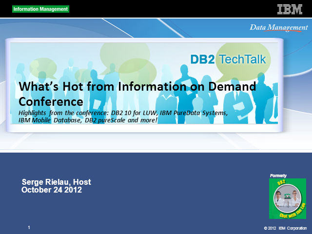 DB2 Tech Talk: What's Hot from Information on Demand Conference