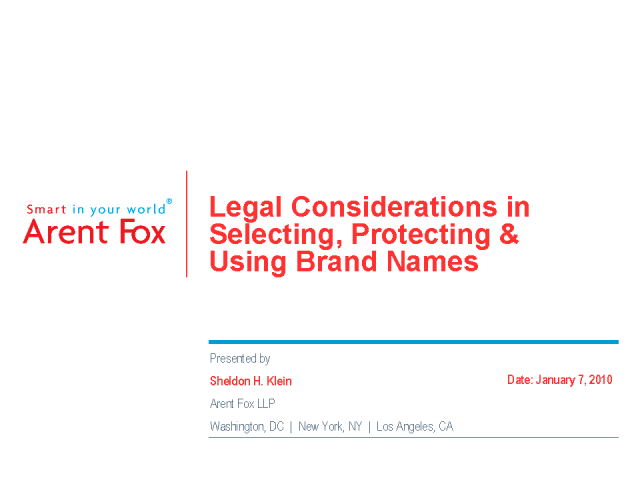 Legal Considerations in Selecting, Protecting & Using Brand Names