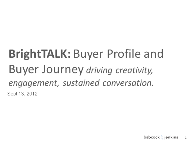 Buyer Profile and Journey -- driving creativity, engagement, sustained connectio