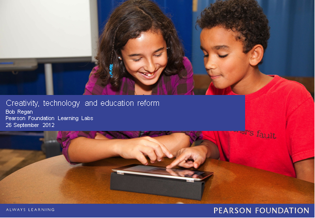 Creativity, Technology and Education Reform in the 21st Century