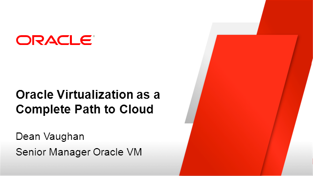 Virtualization: Oracle VM – A Complete Path to the Cloud