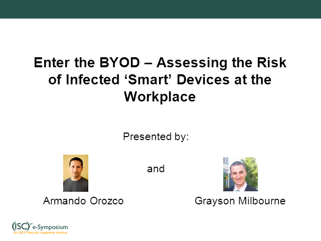 Enter the BYOD - Assessing the Risk of Infected Smart devices at the Workplace