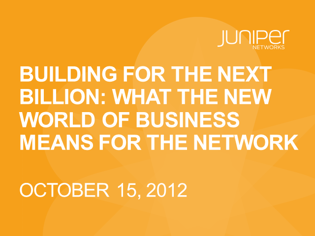 Building For the Next Billion: What The New World Of Business Means For The Netw
