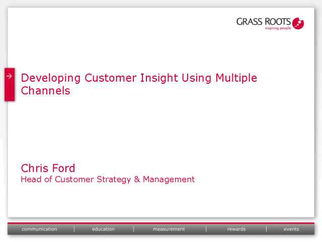 Developing customer insight using mulitple channels