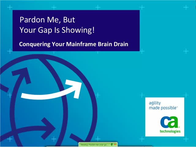 Pardon Me, But Your Gap is Showing! Conquering Your Mainframe Brain Drain
