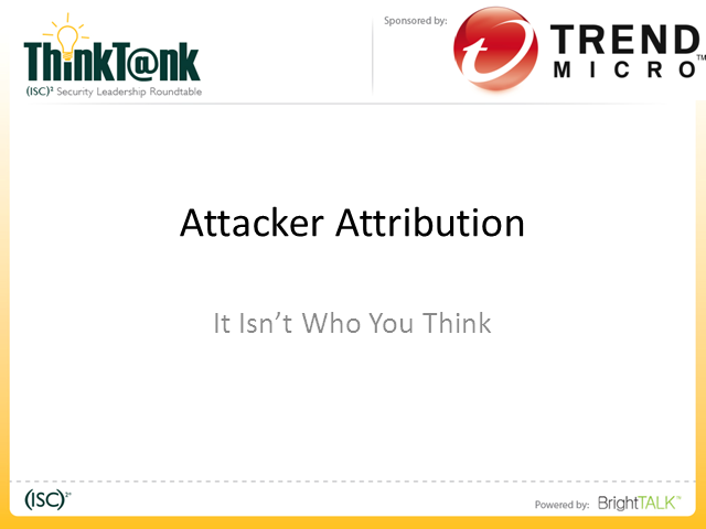 Attacker Attribution - It¹s NOT Who You Think