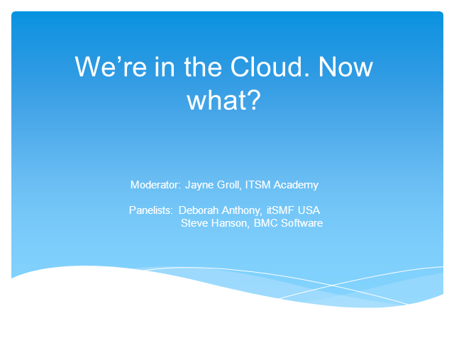 We're in the Cloud. Now What?