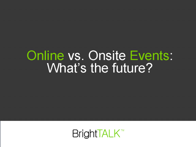 Online vs. Onsite Events: What's the future?