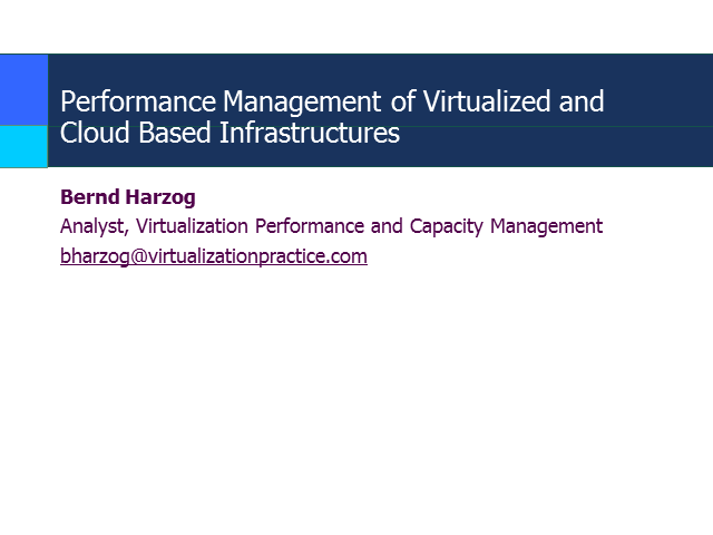 Performance Management of Virtualized and Cloud Based Infrastructures