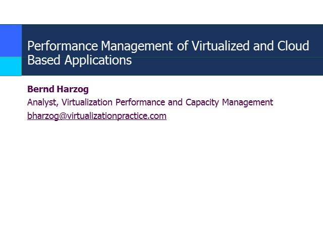 Performance Management of Virtualized and Cloud Based Applications