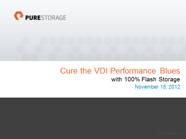 Cure the VDI Performance Blues with 100 Percent Flash Storage