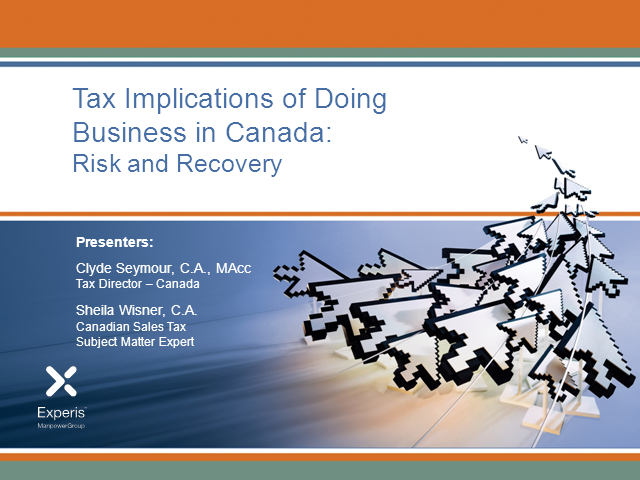 Tax Implications of Doing Business in Canada: Managing Risks and Opportunities
