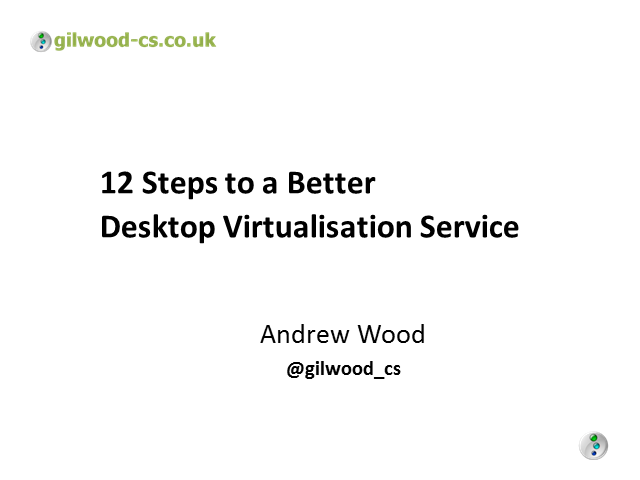 12 Steps To A Better Virtualized Desktop Service