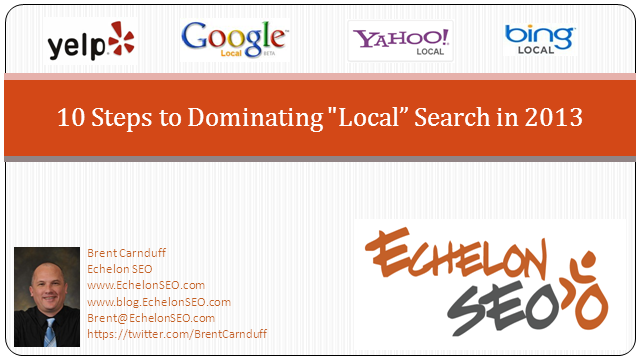 "10 Steps to Dominating ""Local"" Search in 2013"