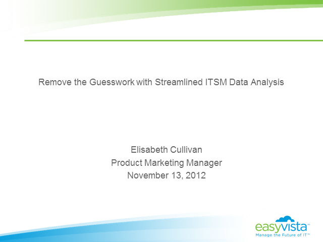 Remove the Guesswork with Streamlined ITSM Data Analysis