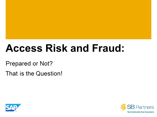 Access Risk and Fraud: Prepared Or Not? That Is The Question